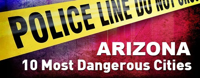 Arizona 10 Most Dangerous Cities